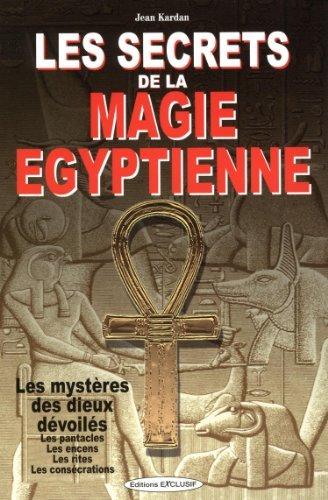 Les secrets de la magie égyptienne de Jean Kardan (19 janvier 2015) Broché