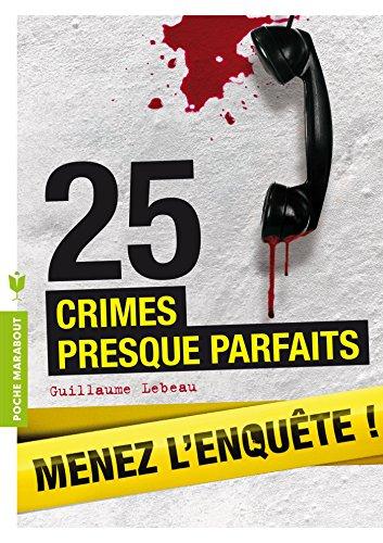 25 CRIMES PRESQUE PARFAITS MENEZ L ENQUETE