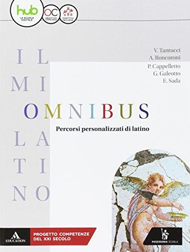 Il mio latino. Omnibus. Per i Licei e gli Ist. magistrali. Con ebook. Con espansione online