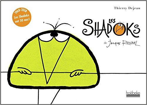 Les Shadoks de Jacques Rouxel: 1968-2018. Les Shadoks ont 50 ans!