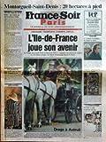 france soir paris 15eme no 29 du 19 06 1991 montorgueil saint denis 20 hectares a pied l ile de france joue son avenir un e epoque formidable jugnot bohringer drags a auteuil gastronomie