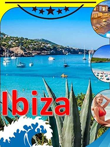 Ibiza Island – Spain - Mediterranean Sea: Travel  Europe