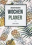 Akademischer Wochenplaner 2018 2019: Ananas Design   Für das neue akademische Jahr 2018 2019 - der Wochenplaner zum Planen und Organisieren