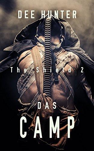 Das Camp. Zukunftsthriller (Band 2 der Shield-Trilogie) (The Shield) - Shield Geschmack