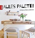 Alles Paletti!: DIY-Möbel aus Paletten und Weinkisten