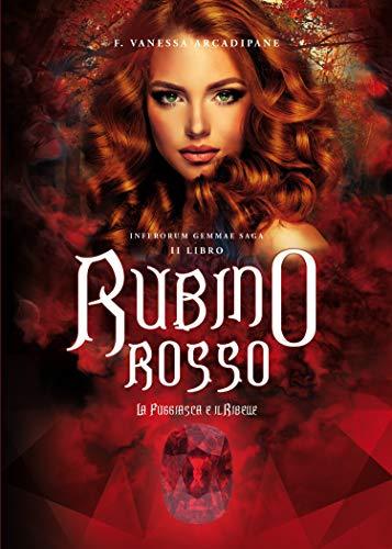 Rubino Rosso: La fuggiasca e il ribelle (INFERORUM GEMMAE SAGA Vol. 2)
