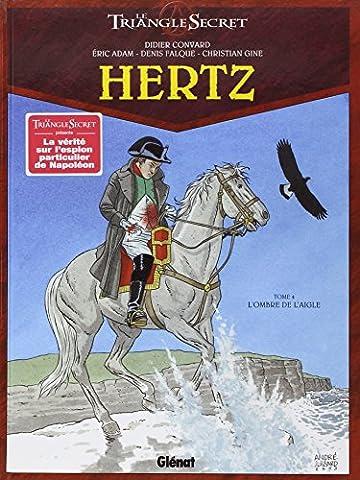 Le Triangle secret - Hertz, Tome 4 : L'ombre de l'aigle