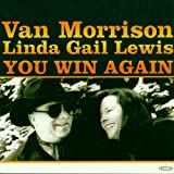 Songtexte von Van Morrison & Linda Gail Lewis - You Win Again