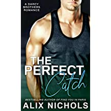 The Perfect Catch: A feel-good sports romance (The Darcy Brothers Book 3)