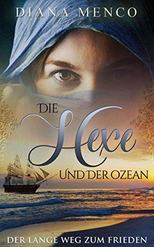 Die Hexe und der Ozean: Der lange Weg zum Frieden (8) (German Edition)