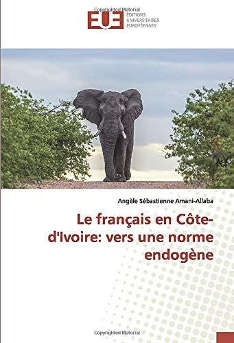 Le français en Côte-d'Ivoire: vers une norme endogène