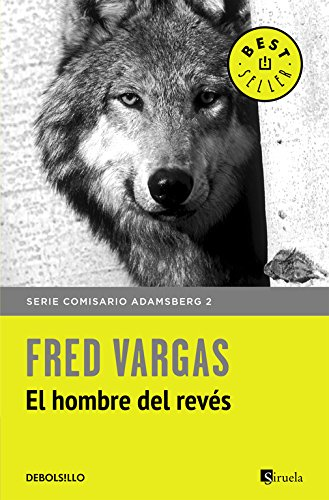 El hombre del revés (Comisario Adamsberg 2) (BEST SELLER) por Fred Vargas