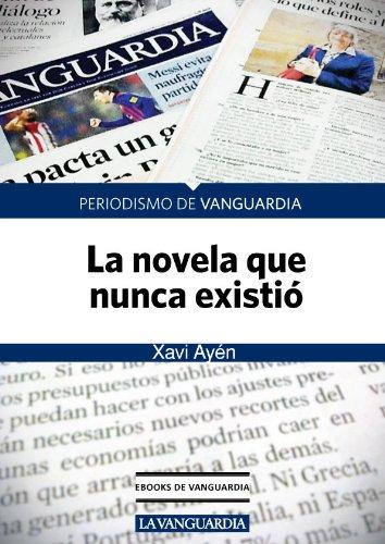 La novela que nunca existió por Xavi Ayén