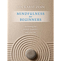 Mindfulness for Beginners: Reclaiming the Present Moment—and Your Life (English Edition)