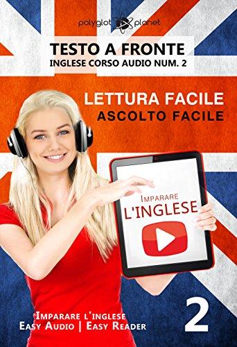 Imparare l'inglese - Lettura facile | Ascolto facile | Testo a fronte: Inglese corso audio num. 2