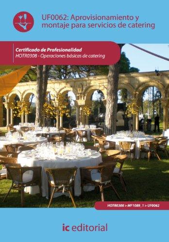 Aprovisionamiento y montaje para servicios de catering. hotr0308 - operaciones básicas de catering por José Luis Sesmero Carrasco
