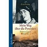 Mein Weg über die Pyrenäen. Erinnerungen 1940/41.