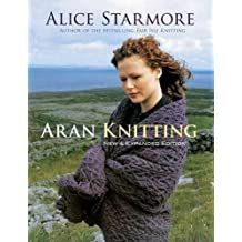 Aran Knitting, Expanded Edition by Alice Starmore (2010-09-24)