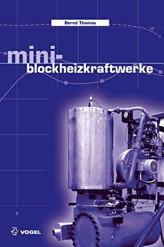 Mini-Blockheizkraftwerke: Grundlagen, Gerätetechnik, Betriebsdaten (Sanitär - Heizung - Klima)