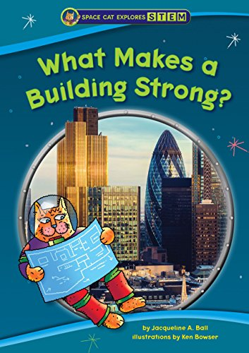 What Makes a Building Strong? (Space Cat Explores Stem)
