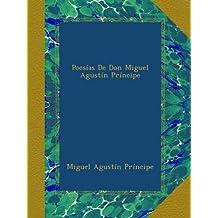 Poesías De Don Miguel Agustín Príncipe