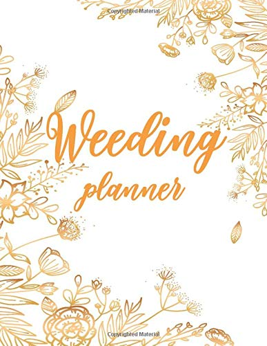 Wedding Planner and Organizer: Checklist, Worksheets and essential Tools to plan the Perfect Wedding  (120 pages, 8.5 x 11'' inch) (Wedding Planning Book)