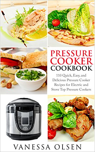 pressure-cooker-cookbook-110-quick-easy-and-delicious-pressure-cooker-recipes-for-electric-and-stove