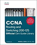 CCNA Routing and Switching 200-125: Official Cert Guide Library