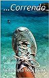 ...Correndo: Pensieri in punta di scarpe da corsa