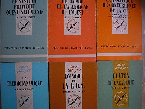 lot 6 livres collection que sais je : le systeme politique ouest allemand - platon et l'académie - économie de la R.D.A. - la thermodynamique - l'économie de l'allemagne de l'ouest - la politique de concurrence de la CEE