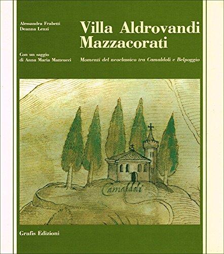 Villa Aldrovandi Mazzacorati. Momenti del neoclassico tra Camaldoli e Belpoggio