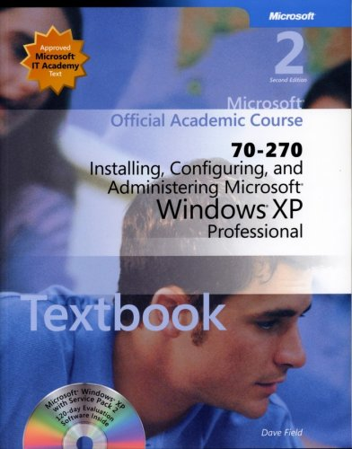 70-270 Installing, Configuring, and Administering Microsoft Windows XP Professional Package (Microsoft Official Academic Course) por Microsoft