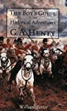 Telecharger Livres The Boy s Guide to the Historical Adventures of G A Henty Vocabulary of a Warrior by Potter William 2003 Paperback (PDF,EPUB,MOBI) gratuits en Francaise