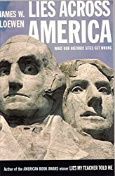 Lies Across America: What Our Historic Sites Get Wrong by James W. Loewen (1999-01-01)