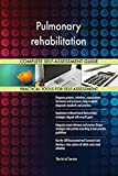 Pulmonary rehabilitation All-Inclusive Self-Assessment - More than 700 Success Criteria, Instant Visual Insights, Comprehensive Spreadsheet Dashboard, Auto-Prioritized for Quick Results