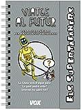 Supertafaners  / Viatge al futur (Vox - Infantil / Juvenil - Català - A Partir De 5/6 Anys - Els Supertafaners)