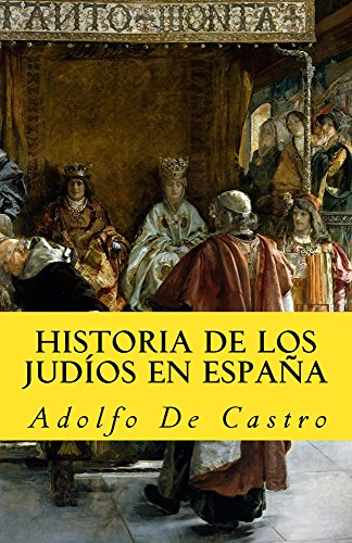 Historia de los judios en espana (In memoriam historia nº 8) por Adolfo De Castro