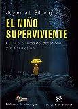 El niño superviviente. Curar el trauma del desarrollo y la disociación.: 240 (Biblioteca de Psicología)