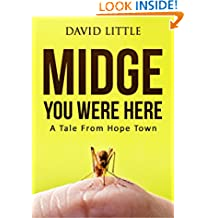 Midge You Were Here: A Tale From Hope Town