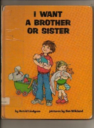 I Want a Brother or Sister por Astrid Lindgren