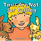Tails are Not for Pulling (Good Behaviour)