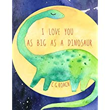 I Love You As Big As A Dinosaur (English Edition)