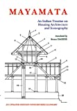 #8: Mayamata: An Indian Treatise on Housing Architecture and Iconography (An Updated Edition with revised Glossary)