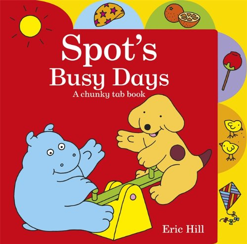 Spot's busy days : a chunky tab book