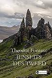 Jenseits des Tweed: Reisebericht aus Schottland. Mit zahlreichen Illustrationen: Ein Reisebericht aus Schottland