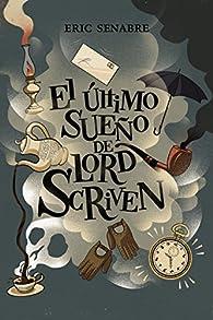 El último sueño de lord Scriven par Éric Senabre