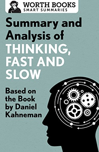 Summary and Analysis of Thinking, Fast and Slow: Based on the Book by Daniel Kahneman (Smart Summaries) por Worth Books