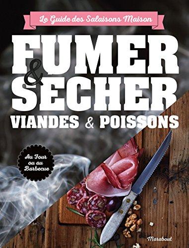 Fumer sécher viandes & poissons: Pour viandes et poissons