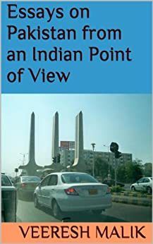 Essays on Pakistan from an Indian Point of View (English Edition) von [Malik, Veeresh]