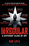 The Irregular: A Different Class of Spy: (The Irregular Book 1)